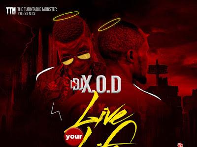 DOWNLOAD MP3: DJ XOD ft. Shegxy - Live Your Life