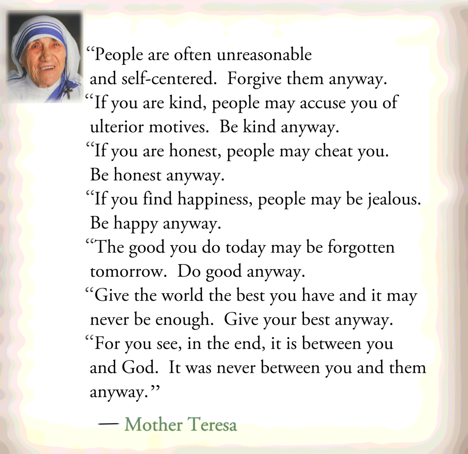 Mother Teresa Quotes People Are Often: I Could Be TOTALLY Wrong, But ...: It Was Never Between