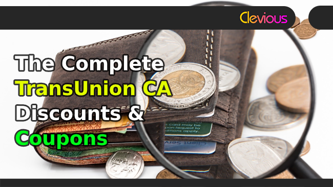 The Complete TransUnion Canada Discounts & Coupons! - Clevious Coupons