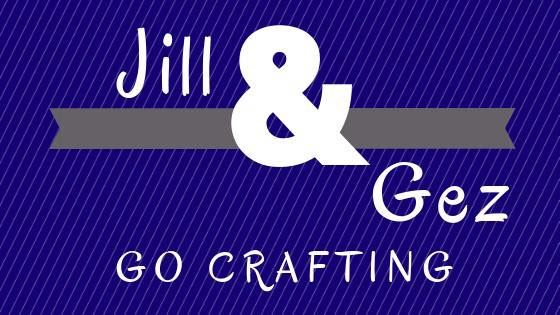 Jill and Gez Go Crafting