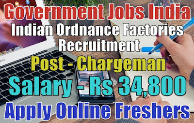 Indian Ordnance Factories Recruitment 2019
