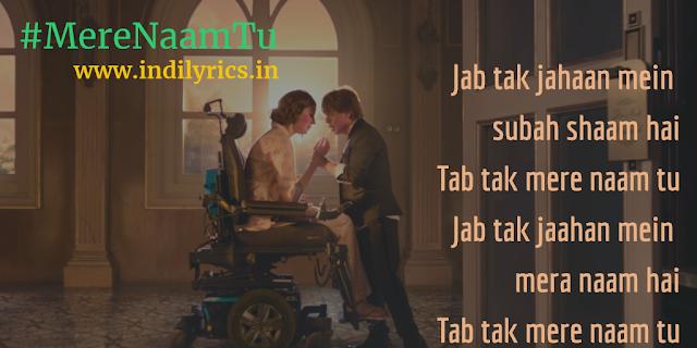 Mere Naam Tu | ZERO | Lyrics | Quotes | Pics