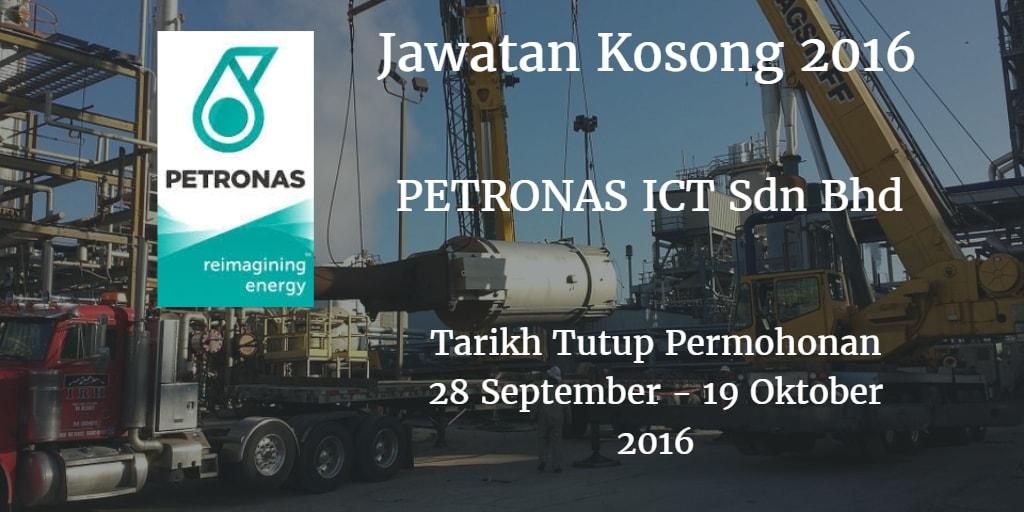 Jawatan Kosong PETRONAS ICT Sdn Bhd 28 September - 19 Oktober 2016