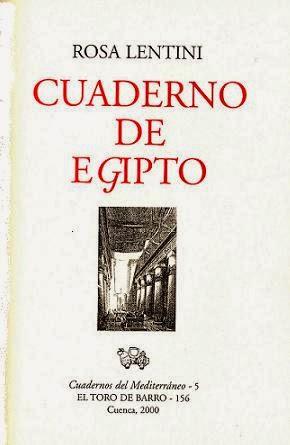 """Rosa Lentini, """"Cuaderno de Egipto"""". Col. Cuadernos del Mediterráneo. Ed. El Toro de Barro, Tarancón de Cuenca 2000. edicioneseltorodebarro@yahoo.es"""
