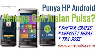 Punya HP Android Kenapa Gak Jualan Pulsa?
