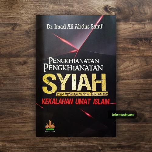 Resensi Buku Pengkhianatan Syiah Dan Pengaruhnya Terhadap Umat Islam