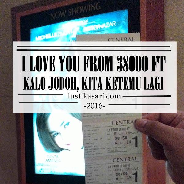 [Review Film] I Love You From 38000 Ft – Kalo Jodoh, kita ketemu lagi