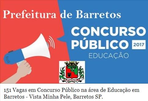 Prefeitura do Município de Barretos – SP informa que estão abertas as vagas para Concurso Público 2017  Inscrições de 08/11/2017 a 13/12/2017