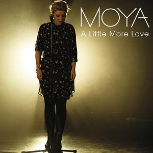 Moya - A Little More Love