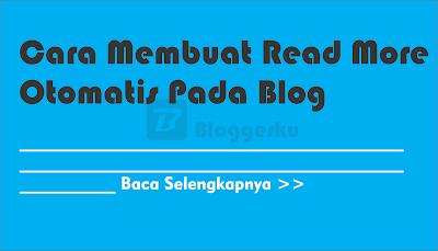 Cara Membuat Read More Otomatis Pada Blog