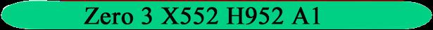 Zero-3-X552-H952-A1