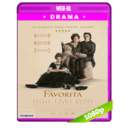 La favorita (2018) WEB-DL 1080p Audio Ingles 5.1 Subtitulada