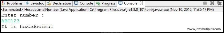 Output of Java program that checks whether given number is hexadecimal or not - case1