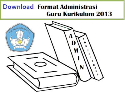 Format Administrasi Guru Kurikulum 2013