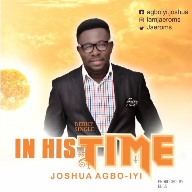 Music: In His Time -  Joshua Agbo-iyi