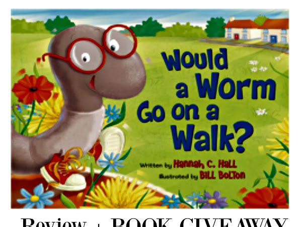 Would a Worm Go on a Walk - Review + Giveaway
