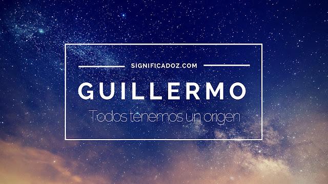 Significado del Nombre Guillermo ¿Que significa?
