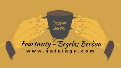 Download Lagu Fourtwnty Segelas Berdua Mp3