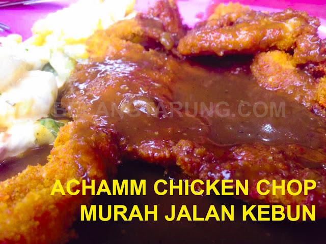 Achamm Chicken Chop Jalan kebun