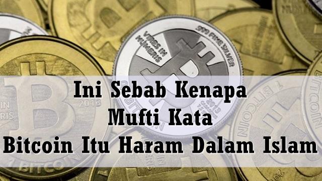 Ini Sebab Kenapa Mufti Kata Bitcoin Itu Haram Dalam Islam