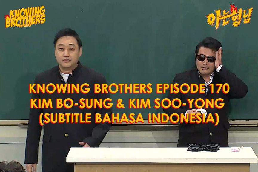 Nonton streaming online & download Knowing Brothers episode 170 bintang tamu Kim Bo-sung & Kim Soo-yong sub Indo