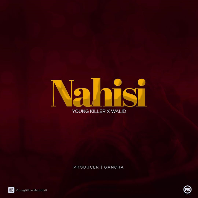 Download | Young Killer Msodoki Feat. Walid - Nahisi [Audio]