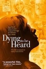 Watch Dying to Be Heard Online Free 2013 Putlocker