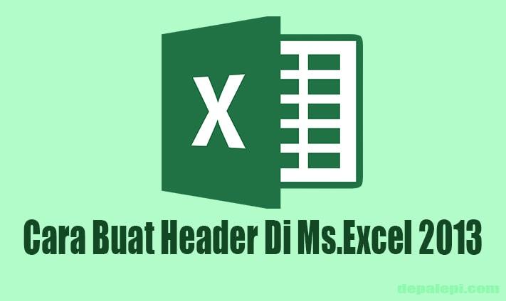 Cara Membuat Header atau Footer di Microsoft Excel
