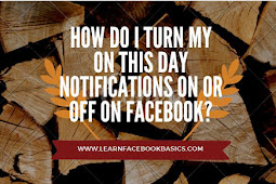 How do I turn my On This Day notifications on or off on Facebook Account?