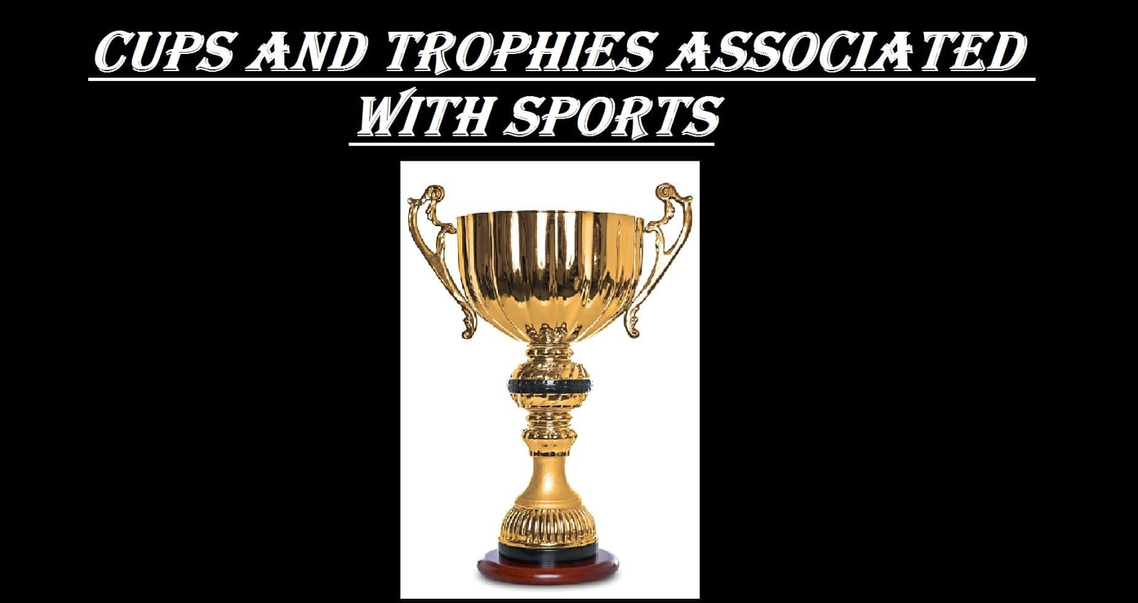 Name Of Cups And Trophies Associated With Sports