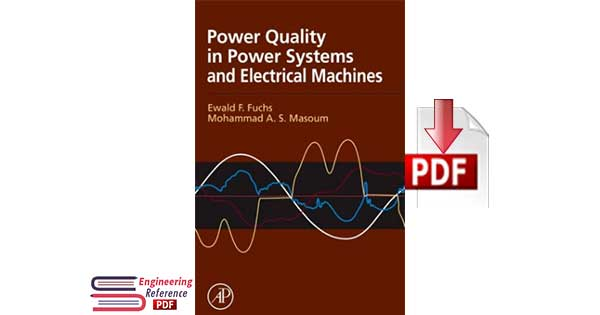 Power Quality In Power Systems and Electrical Machines By Ewald F. Fuchs and Mohammad A. S. Masoum