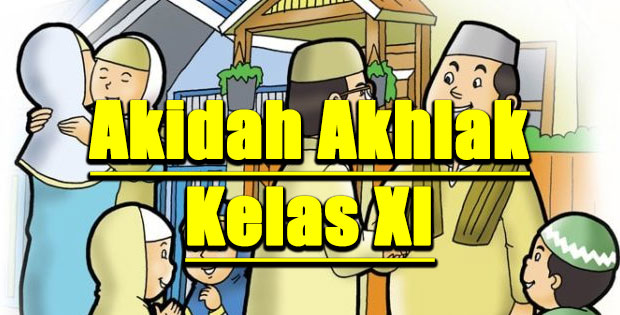 Materi Kelas 11 Akidah Akhlak Kurikulum 2013 Semester 1/2