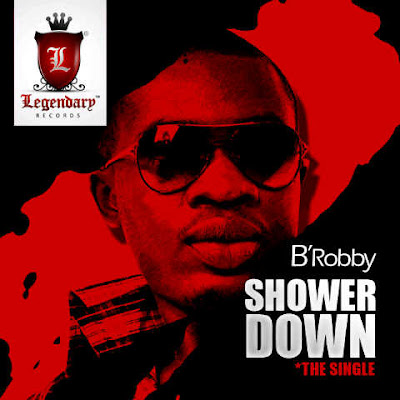 HipHop Nigeriano - B'Robby – 'Shower Down'