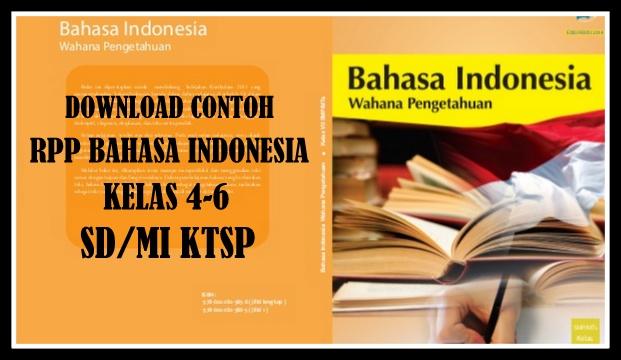 Download Contoh Rpp Mapel Bahasa Indonesia Kelas 4 6 Sd Mi Ktsp Aplikasi Guru