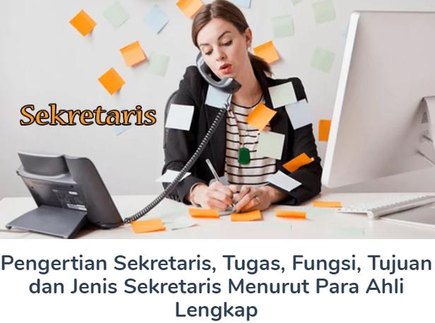 Membahas Materi Pengertian Sekretaris Beserta Tugas, Fungsi, Tujuan dan Jenis Sekretaris Menurut Para Ahli Terlengkap
