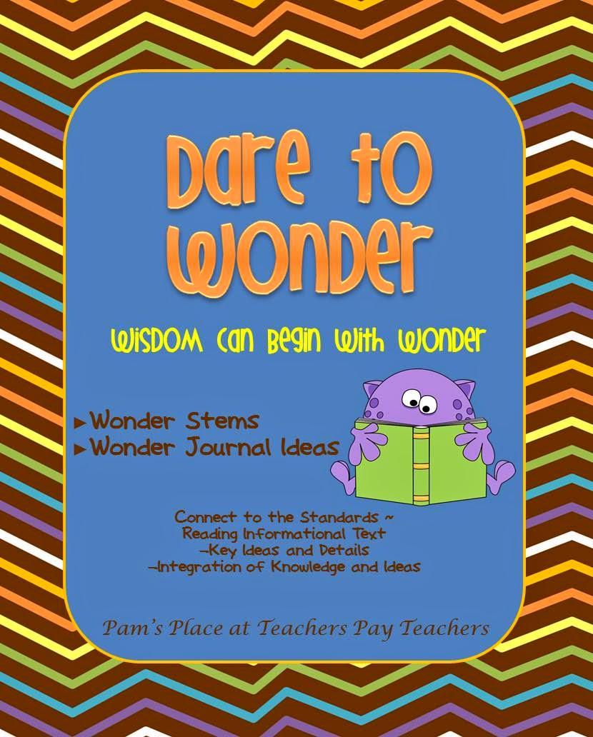 http://www.teacherspayteachers.com/Product/Dare-to-Wonder-Wonder-Stems-and-Journal-Ideas-644206