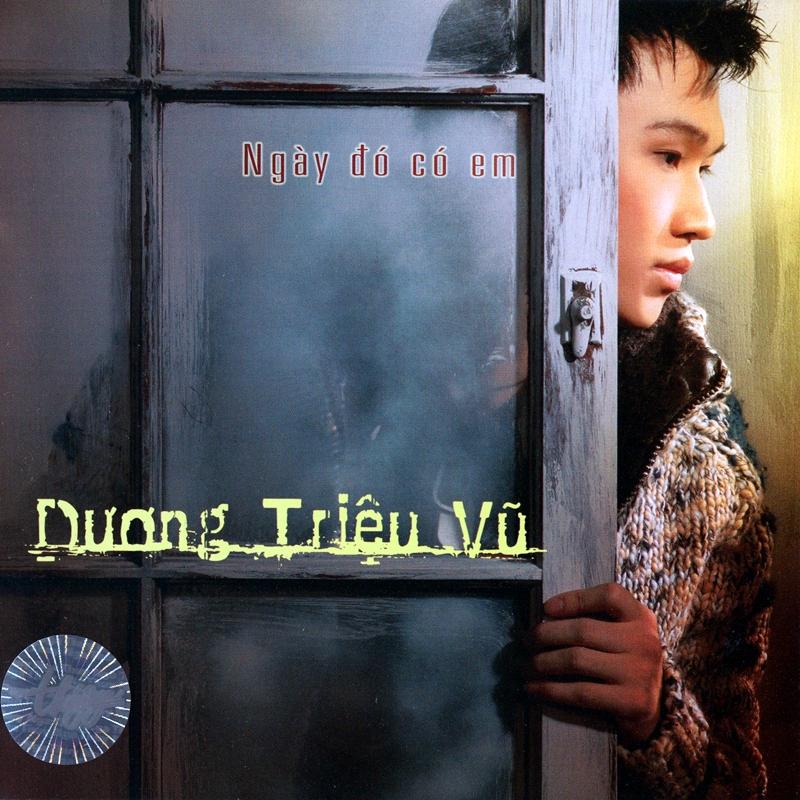 Thúy Nga CD368 - Dương Triệu Vũ - Ngày Đó Có Em (NRG) + bìa scan mới