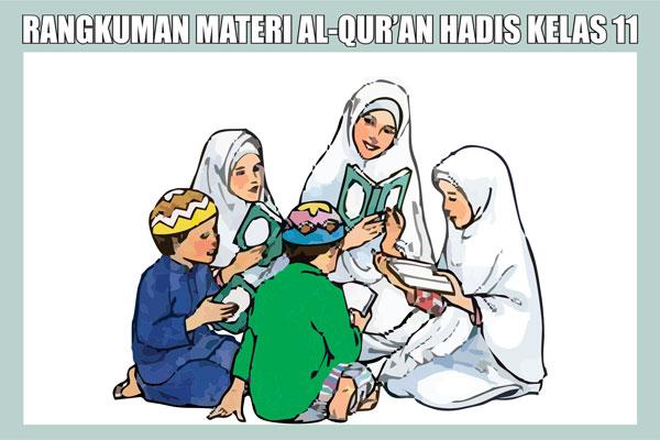 Rangkuman Materi Al-Qur'an Hadits Kelas 11 Kurikulum 2013