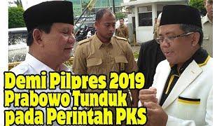 Prabowo Tunduk pada Perintah PKS demi Pilpres 2019