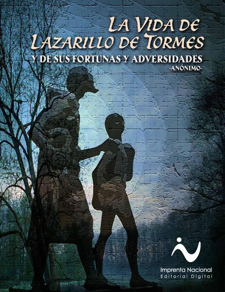 La vida de lazarillo de Tormes y de sus fortunas y adversidades – Anónimo [Imprenta Nacional]