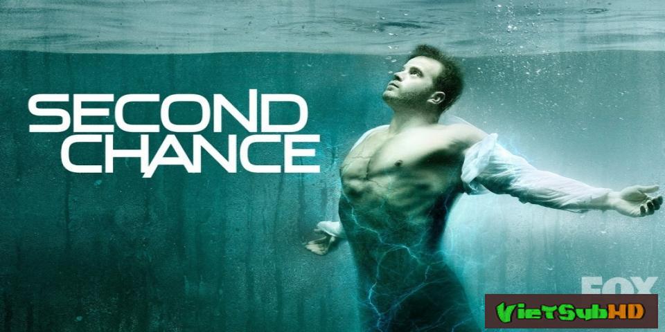 Phim Cơ Hội Thứ Hai (phần 1) Hoàn Tất (11/11) VietSub HD | Second Chance (season 1) 2016
