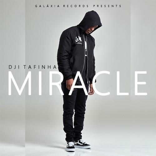 Dji Tafinha - Miracle (RnB)