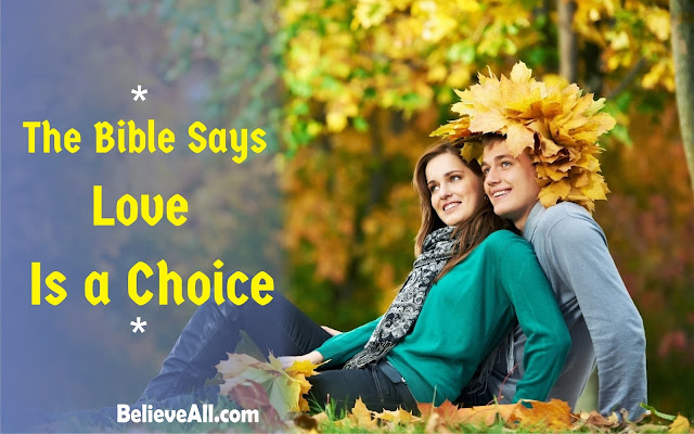 The Bible Says Love Is a Choice