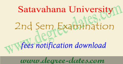 Satavahana university degree 1st year 2nd sem fees structure dates 2017
