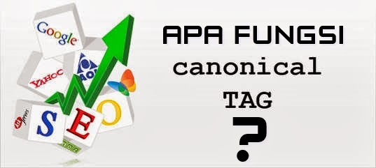 Apa Fungsi Tag rel canonical Blogger