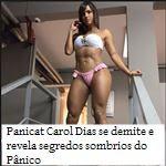 Panicat Carol Dias se demite e revela segredos sombrios do Pânico
