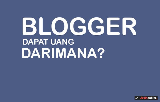 Bagaimana sih Blogger bisa mendapatkan penghasilan?