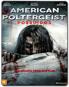 American Poltergeist: Possuídos Torrent (2017) – HDRip 720p Dublado Download