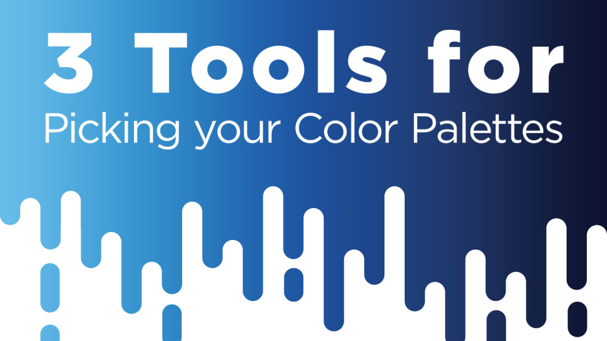 3 Tools For Picking Your Color Palettes