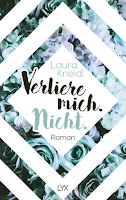 http://melllovesbooks.blogspot.co.at/2018/02/rezension-verliere-mich-nicht-von-laura.html